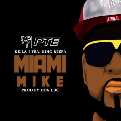 Miami Mike - Killa J feat. King Reefa