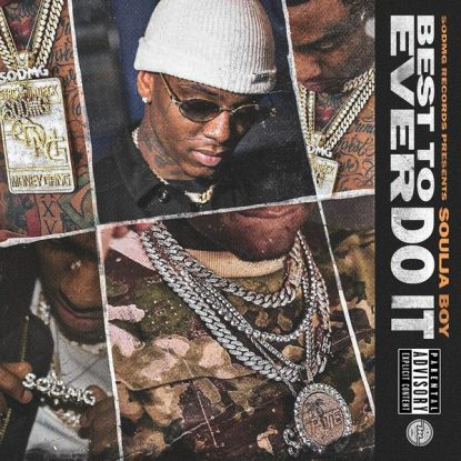 Soulja Boy - Best To Ever Do It